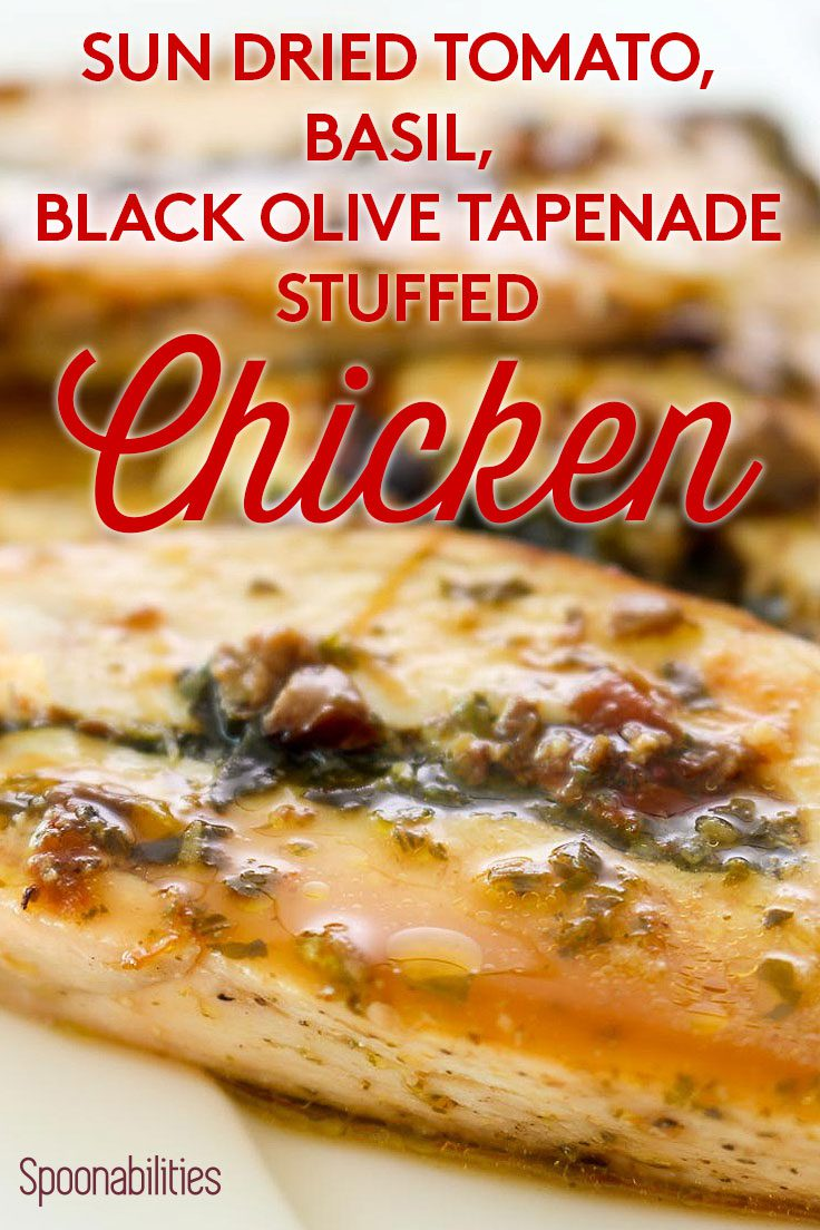 Stuffed Chicken with Sun Dried Tomato, Basil, and Black Olive Tapenade