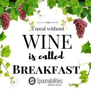 A Meal without Wine is Called Breakfast - graphic, quote, testimonial