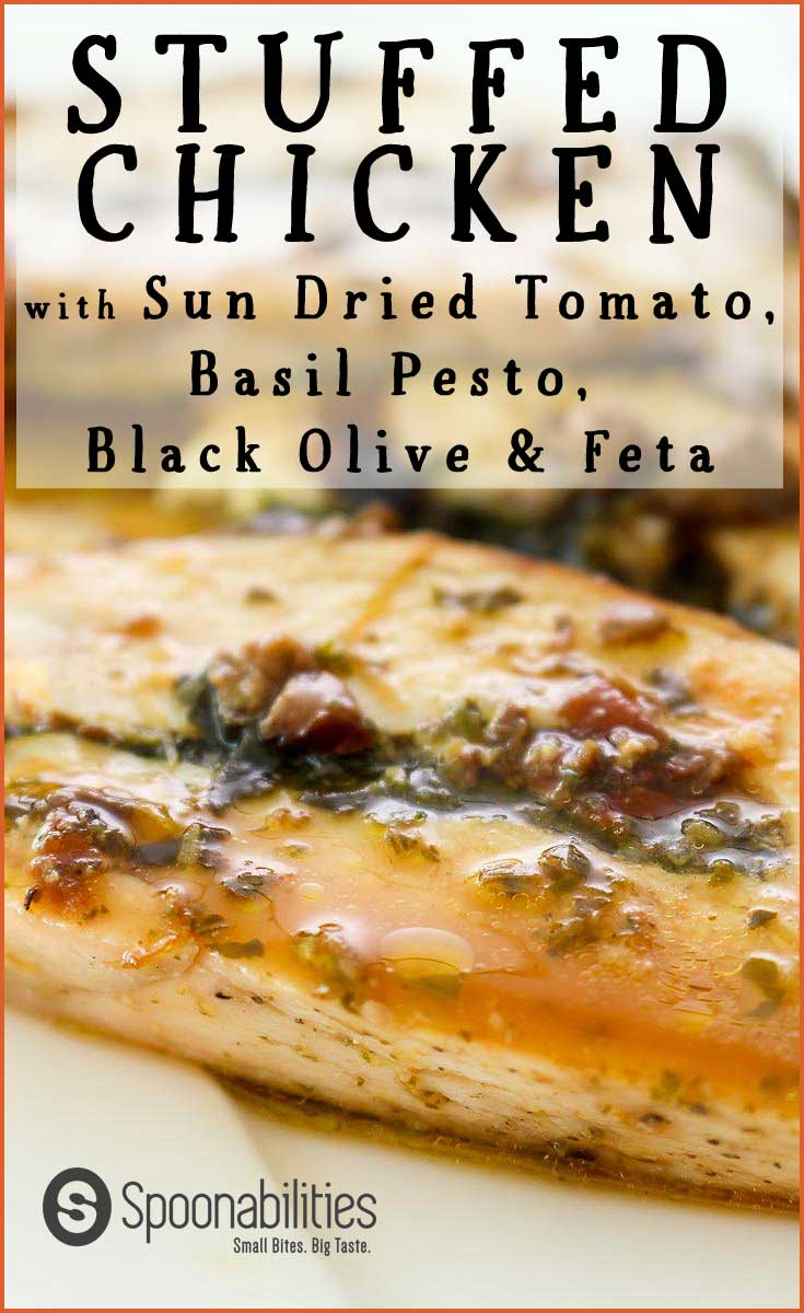 Stuffed Chicken with Sun Dried Tomato, Basil Pesto, Black Olive & Feta. The name is long, but the recipe is very easy. Done in under 45 minutes. Impress your friends with this gourmet dinner. They will think you spent all day in the kitchen! Spoonabilities.com