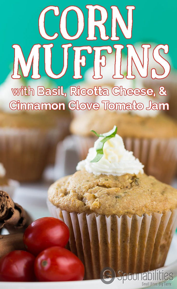 Savory Corn Muffins recipe with Ricotta Cheese, Cinnamon Clove Tomato Jam and topped with a Basil. This Muffins or cupcakes are a beautiful transition from summer produces like corn and tomato and the aromatic spices from the fall. Spoonabilities.com
