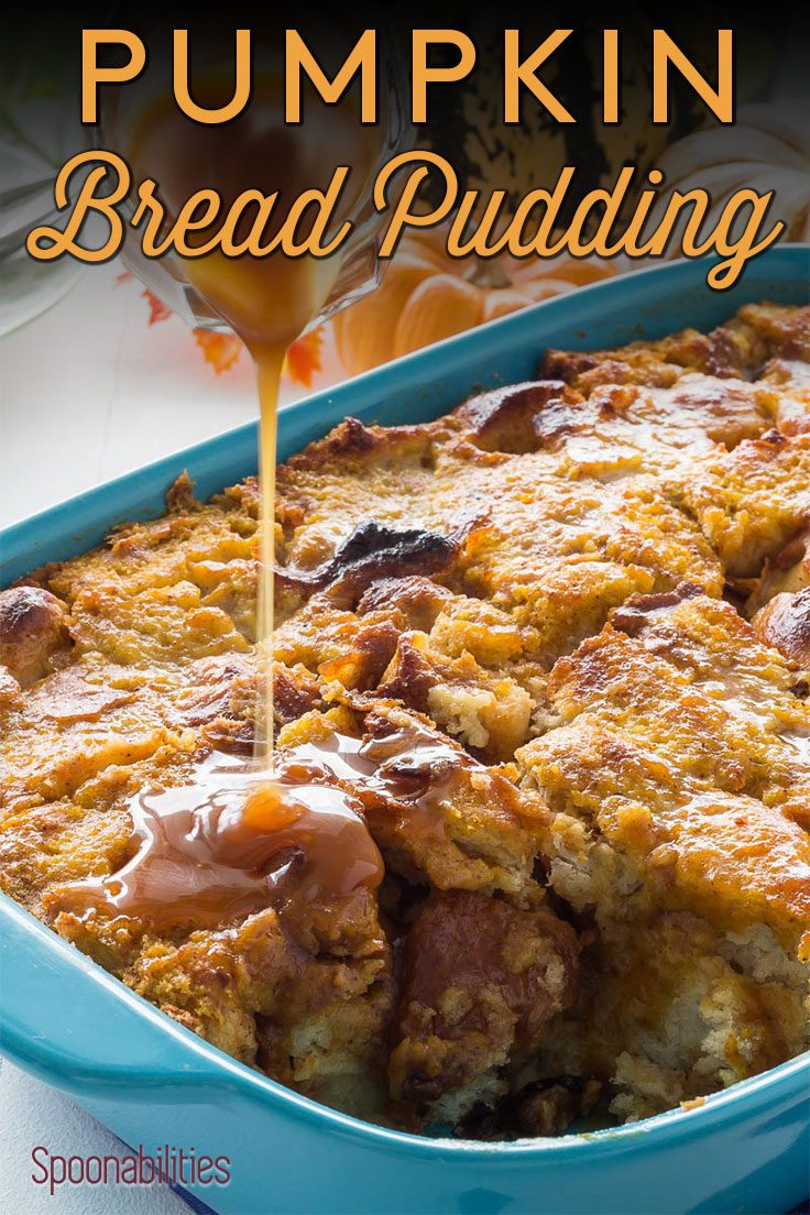Pumpkin Bread Pudding With Caramel Sauce Cinnamon Maple Syrup