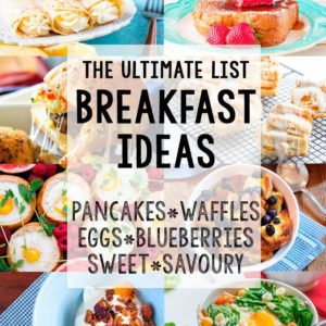 Ultimate List of Breakfast Ideas - Graphic by the Unlikely Baker