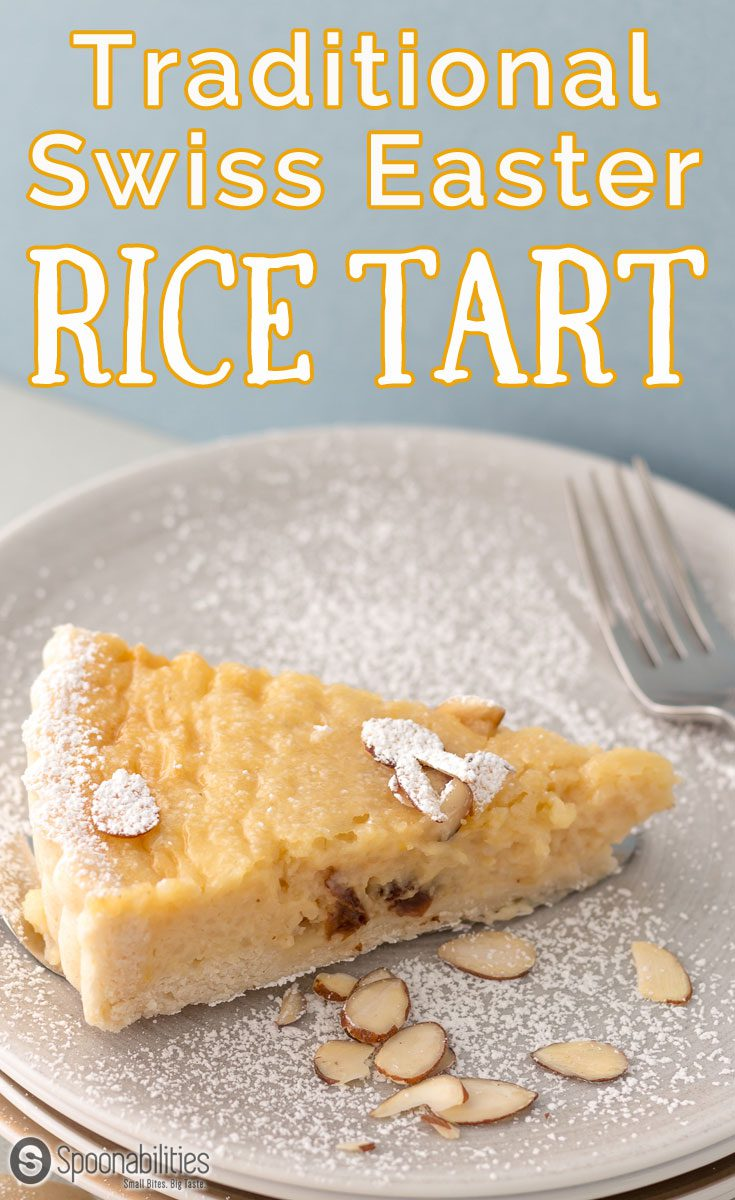 Traditional Swiss Easter Rice Tart is a custard type dessert recipe with rice pudding, lemon, raisin, amaretto liquor and ground almond. Spoonabilities.com