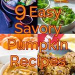 9 Easy Savory Pumpkin Recipes you will want to try!