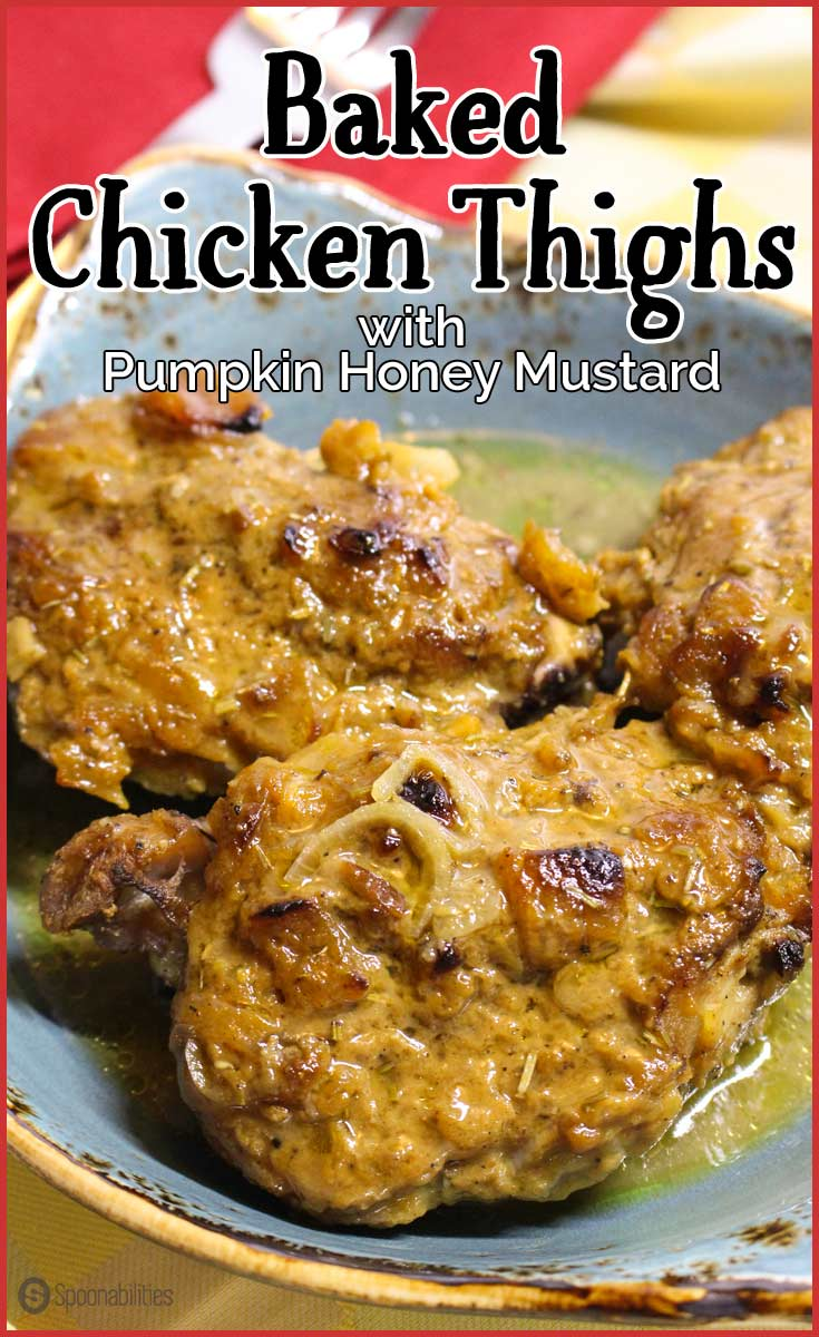 "Baked Chicken Thighs with Pumpkin Honey Mustard is one of my ""Easy 1-2-3 Recipes"" that I recommend for any occasion. Spoonabilities.com"