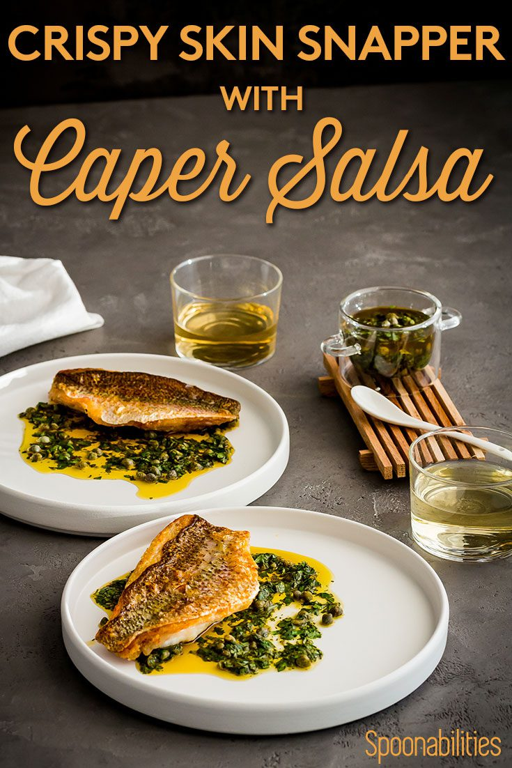Crispy skin Snapper with Caper Salsa is a healthy, easy to make fish recipe. Learn how to cook crispy fish skin, and 14 recipe ideas how to use capers. Spoonabilities.com
