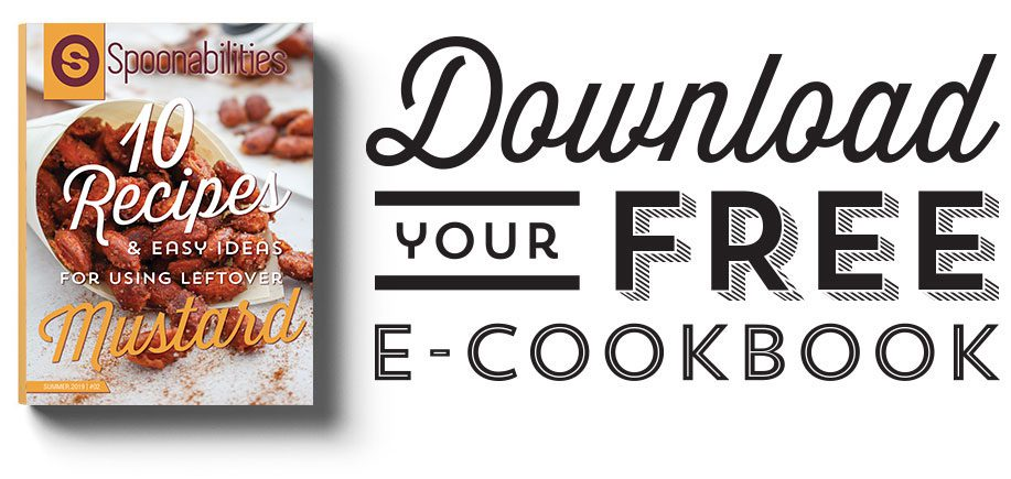 Recipes using Mustard - Download your free e-cookbook from Spoonabilities