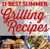 11 Best & Favorite Summertime Grilling Recipes