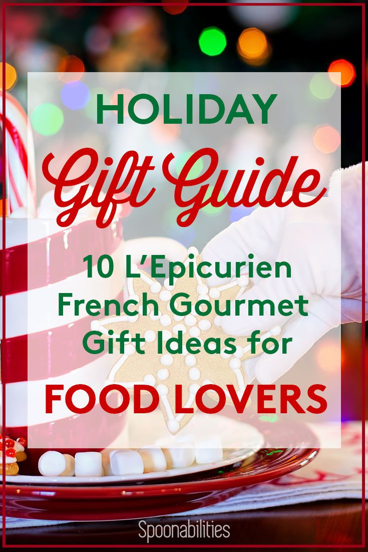 Holiday Gift Guide of L'Epicurien Gourmets for your Favorite Foodies