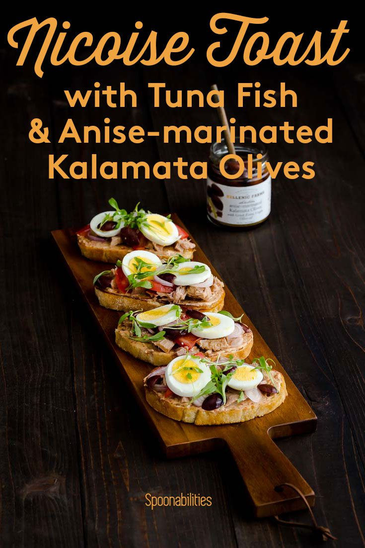 Nicoise Toast with Tuna and Anise Marinated Kalamata Olives
