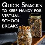 Homemade healthy snacks for virtual school breaks
