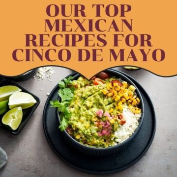 Our best Mexican recipes to enjoy celebrating during the week of Cinco de Mayo. Recipes at Spoonabilities.com