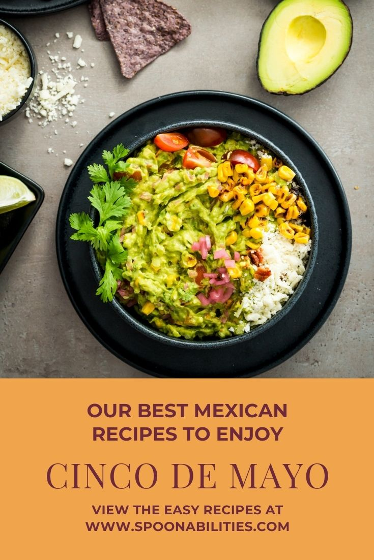 Our best Mexican recipes to enjoy the Cinco de Mayo. Check the post and recipes at Spoonabilities.com